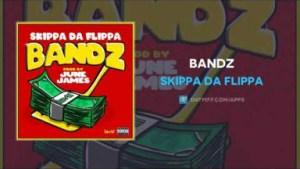 Skippa Da Flippa - Bandz